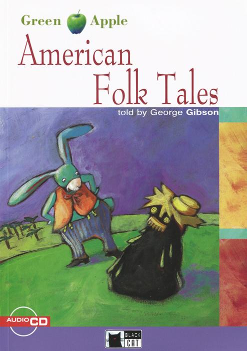 American Folk Tales: Step 1: A2 (+ CD) george gibson american folk tales step 1 a2 cd