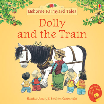 Dolly and the Train (Mini Farmyard Tales) farmyard tales the old steam train