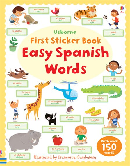 First Sticker Book: Easy Spanish Words 100 first spanish words sticker book