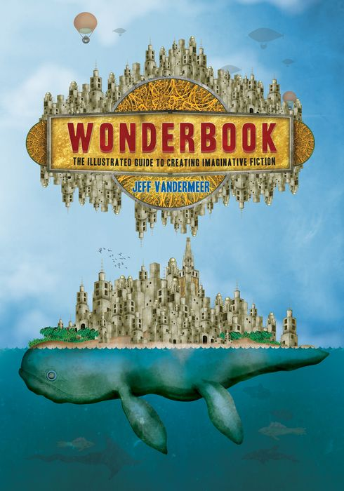 Wonderbook: The Illustrated Guide to Creating Imaginative Fiction the american spectrum encyclopedia the new illustrated home reference guide