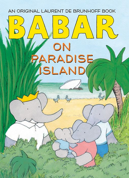 Babar on Paradise Island laurent de brunhoff babar visits another planet