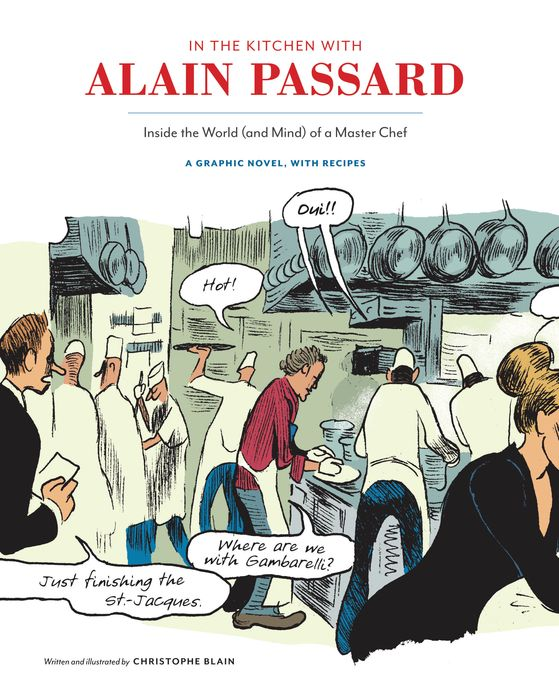 In the Kitchen with Alain Passard alain gods