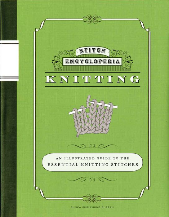 Stitch Encyclopedia: Knitting the american spectrum encyclopedia the new illustrated home reference guide