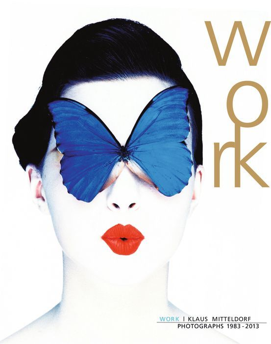 Klaus Mitteldorf: Work, Photographs 1983-2013 the photographer s wife