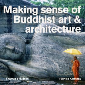 Making sense of Buddhist art & architecture sense and sensibility