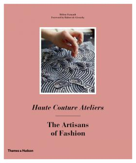 Haute Couture Ateliers: The Artisans of Fashion one step behind