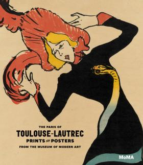 The Paris of Toulouse-Lautrec: Prints and Posters From The Museum of Modern Art toulouse lautrec