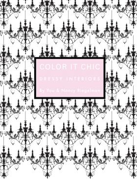 Color It Chic: Dressy Interiors: By You & Nancy Riegelman color it chic dressy interiors by you