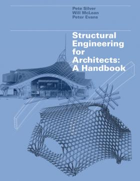 Structural Engineering for Architects structural elements for architects and builders