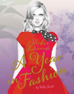 Sticker Fashionista: A Year of Fashion amazing adventures sticker book