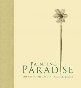 Painting Paradise: The Art of the Garden the ways of the hour