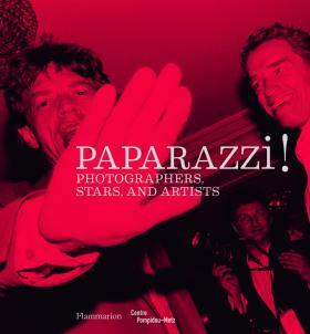 Paparazzi!: Photographers, Stars and Artists