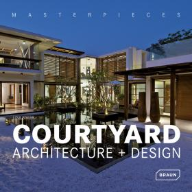 Masterpieces: Courtyard Architecture + Design