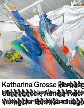 Katharina Grosse.