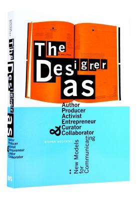 The Designer As: Author, Producer, Activist, Entrepreneur, Curator & Collaborator the collaborator