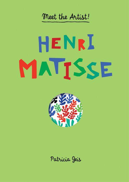 Meet the Artist Henri Matisse meet the artist henri matisse