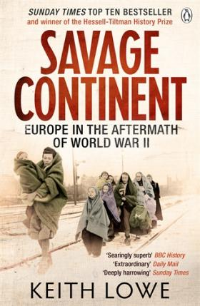 Savage Continent: Europe in the Aftermath of World War II long way back to the river kwai memories of world war ii