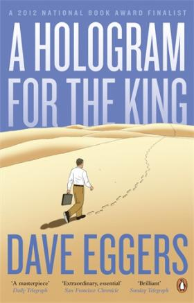 A Hologram for the King eggers d a hologram for the king a novel