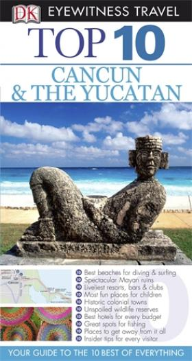 DK Eyewitness Top 10 Travel Guide: Cancun & Yucatan dk eyewitness top 10 travel guide milan