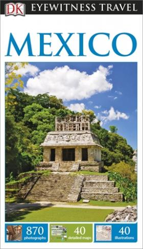 DK Eyewitness Travel Guide: Mexico