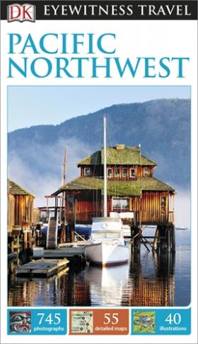 DK Eyewitness Travel Guide: Pacific Northwest купить