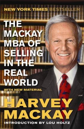 The Mackay MBA of Selling in the Real World timothy sullivan t the collaborative sale solution selling in a buyer driven world