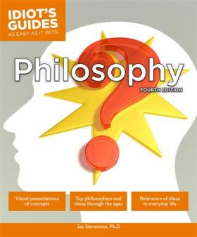 Idiot's Guides: Philosophy, Fourth Edition gibbons dave worlds finest