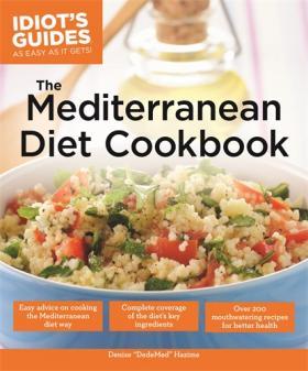 Idiot's Guides: the Mediterranean Diet Cookbook idiot s guides the anti inflammation diet second edition
