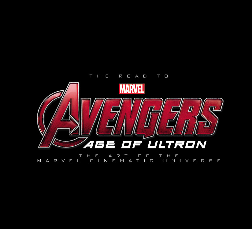 The Road to Marvel's Avengers: Age of Ultron: The Art of the Marvel Cinematic Universe art in the age of the internet 1989 to today