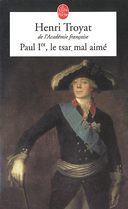 Paul Ier : Le Tsar mal aime paul lanjalley paul corriez histoire de la revolution du 18 mars