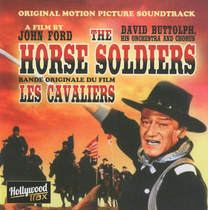 David Buttolph, His Orchestra And Chorus. The Horse Soldiers. Original Motion Picture Soundtrack