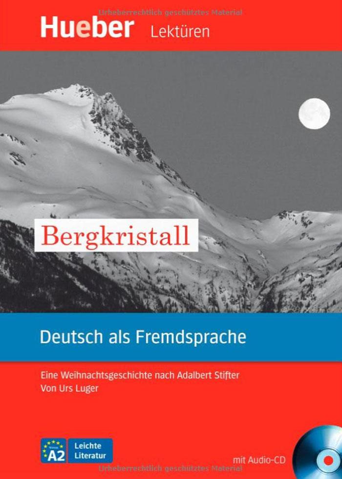 Bergkristall: Deutsch als Fremdsprache: Niveaustufe A2 (+ CD) маска b