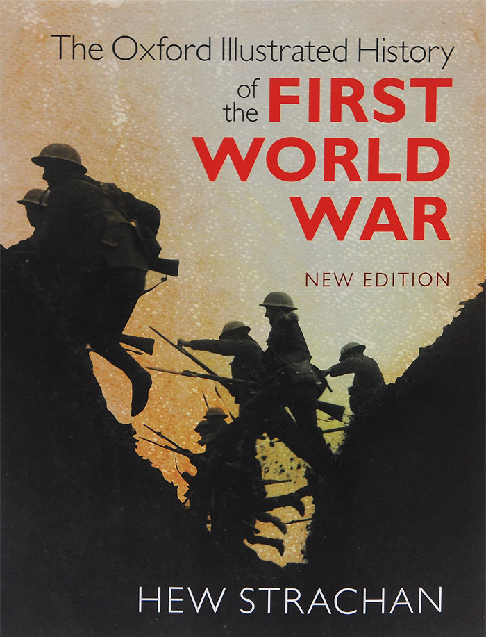 The Oxford Illustrated History of the First World War paul wood western art and the wider world