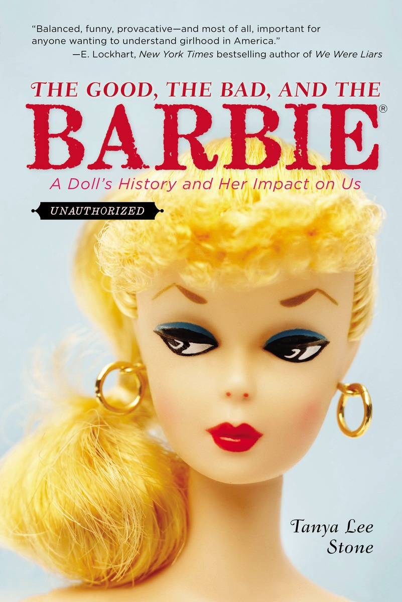GOOD, THE BAD, AND THE BARBIE
