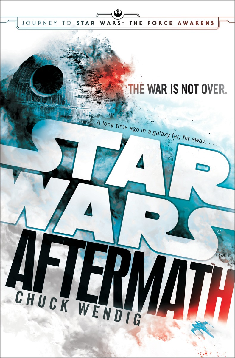 SW: AFTERMATH wendig ch star wars aftermath book one of the aftermath trilogy