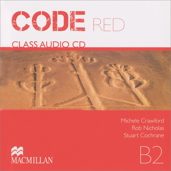 Code Red: Level B2: Class Audio CD: Units1-10 (аудиокурс на CD)