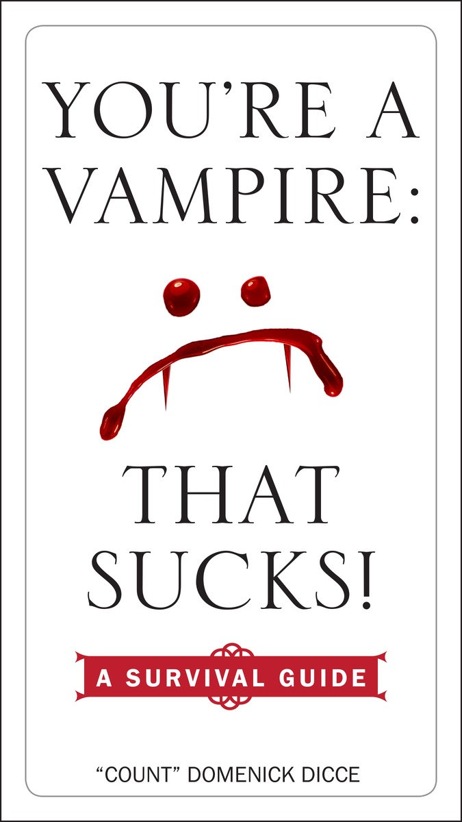 YOU'RE A VAMPIRE - THAT SUCKS!