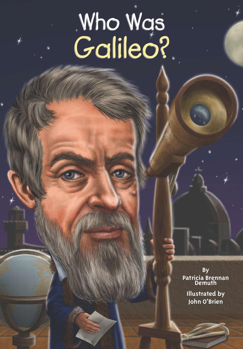 WHO WAS GALILEO? who was galileo