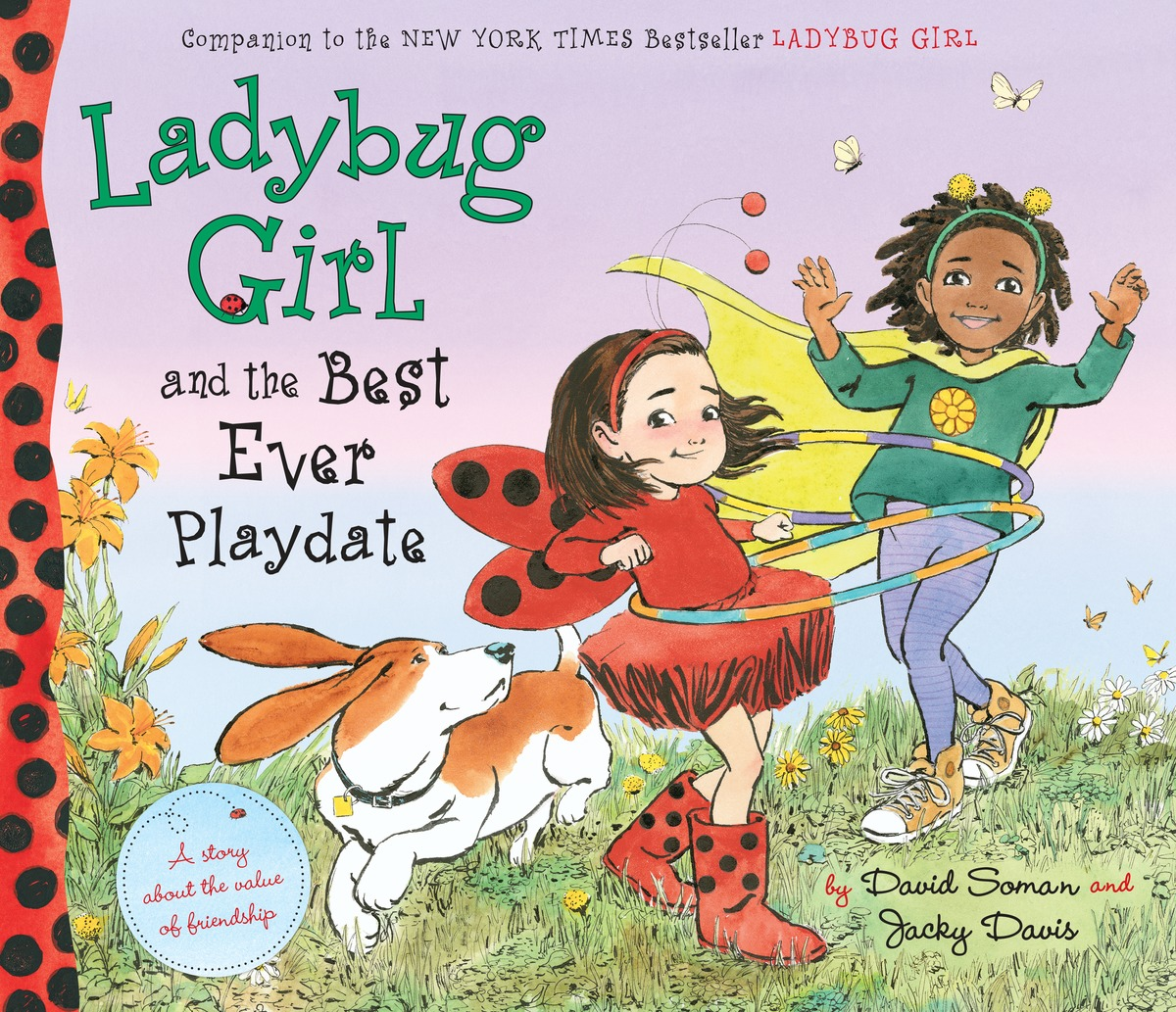 LADYBUG GIRL AND THE BEST EVER ladybug girl and the best ever