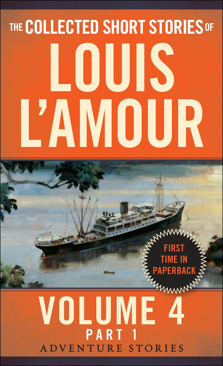 COLLECTED STORIES L'AMOUR V4P1 the collected short stories of louis l amour volume 6