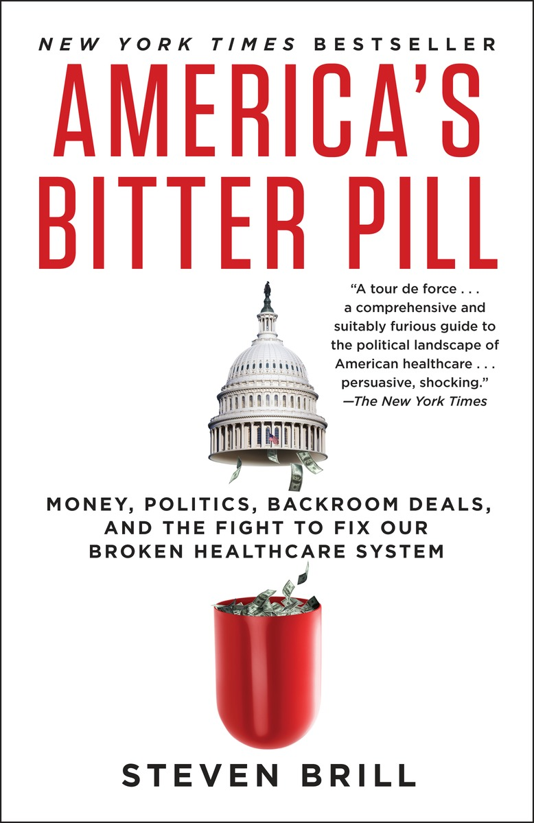 America's Bitter Pill: Money, Politics, Backroom Deals, and the Fight to Fix Our Broken Healthcare System emily rosenberg financial missionaries to the world – the politics