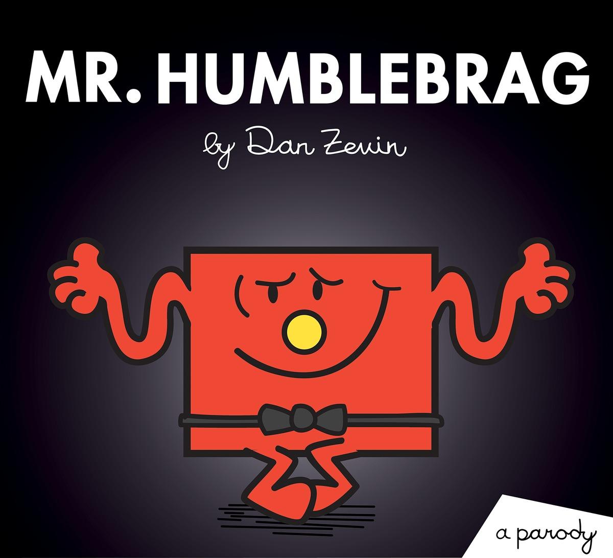 MR. HUMBLEBRAG the little man