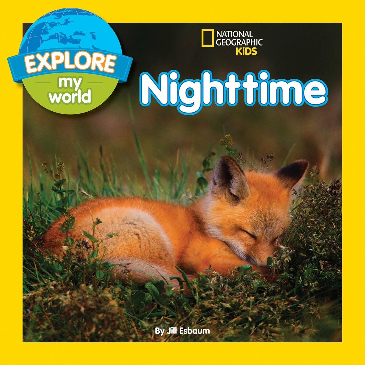 EXPLORE MY WORLD NIGHTTIME esbaum jill explore my world nighttime
