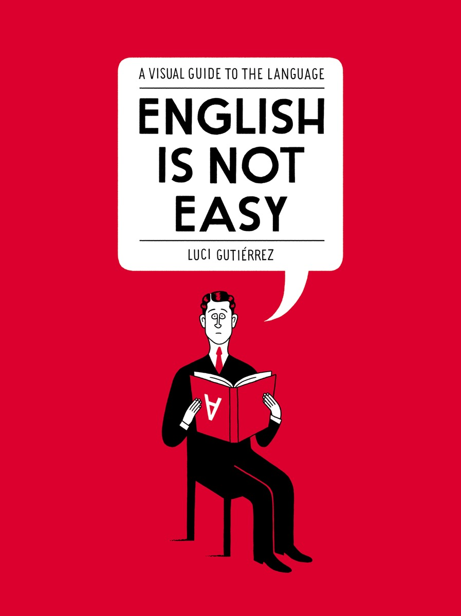English Is Not Easy: A Visual Guide to the Language елена анатольевна васильева english verb tenses for lazybones