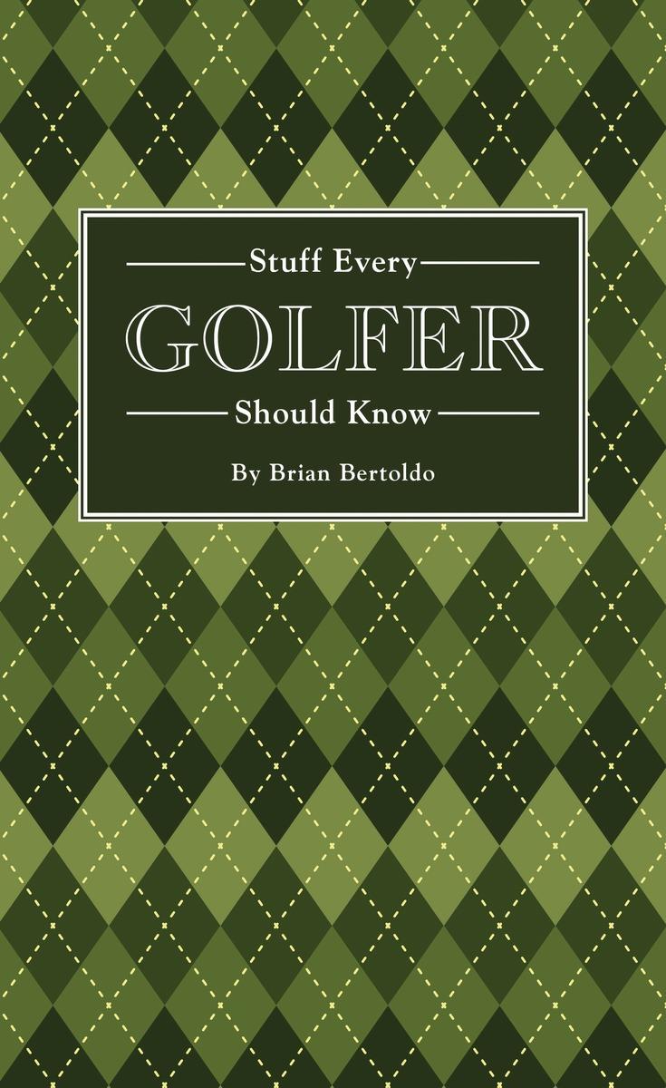 STUFF EVERY GOLFER KNOW