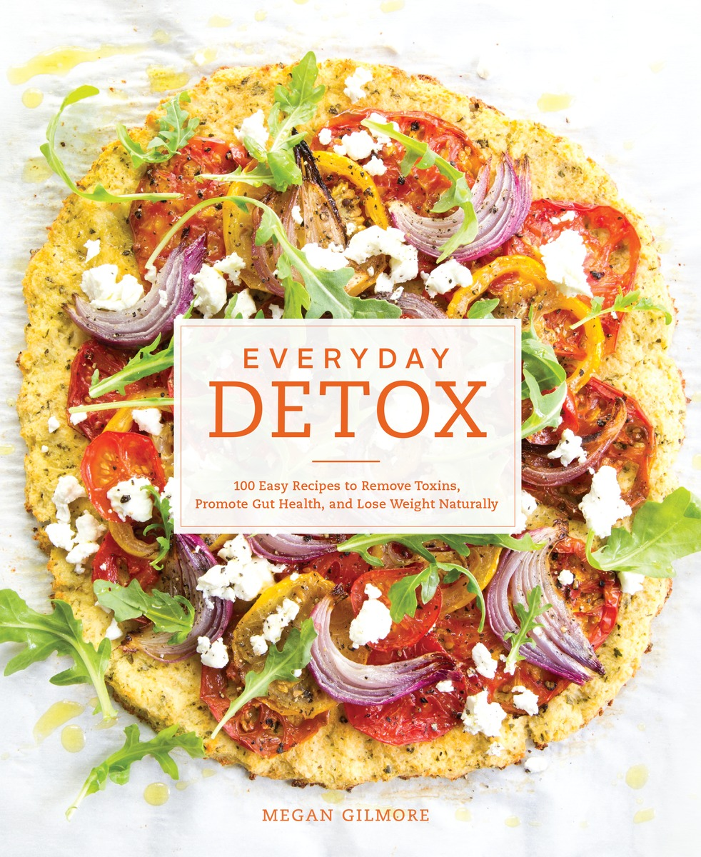Everyday Detox: 100 Easy Recipes to Remove Toxins, Promote Gut Health, and Lose Weight Naturally easy remove planes