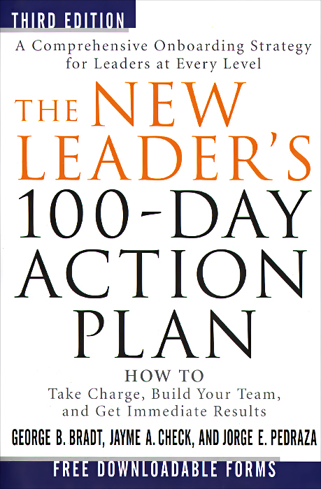 The New Leader's 100-Day Action Plan: How to Take Charge, Build Your Team, and Get Immediate Results matts ola ishoel how to build a winning team serving god together