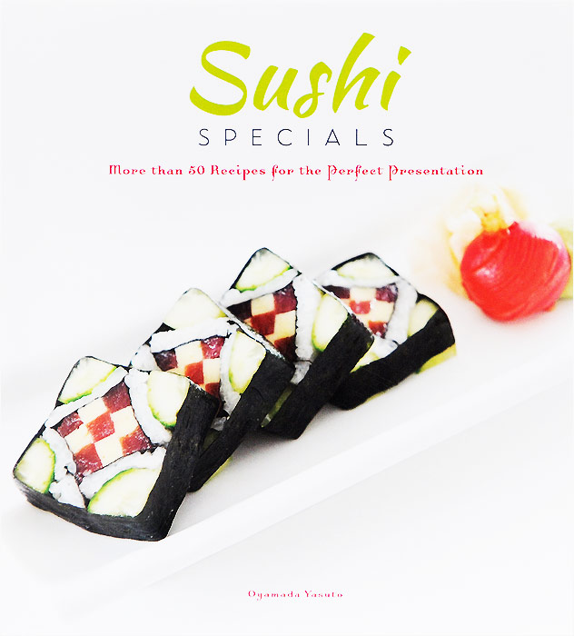 Sushi Specials: More than 50 Recipes for the Perfect Presentation jewish soul food from minsk to marrakesh more than 100 unforgettable dishes updated for today s kitchen