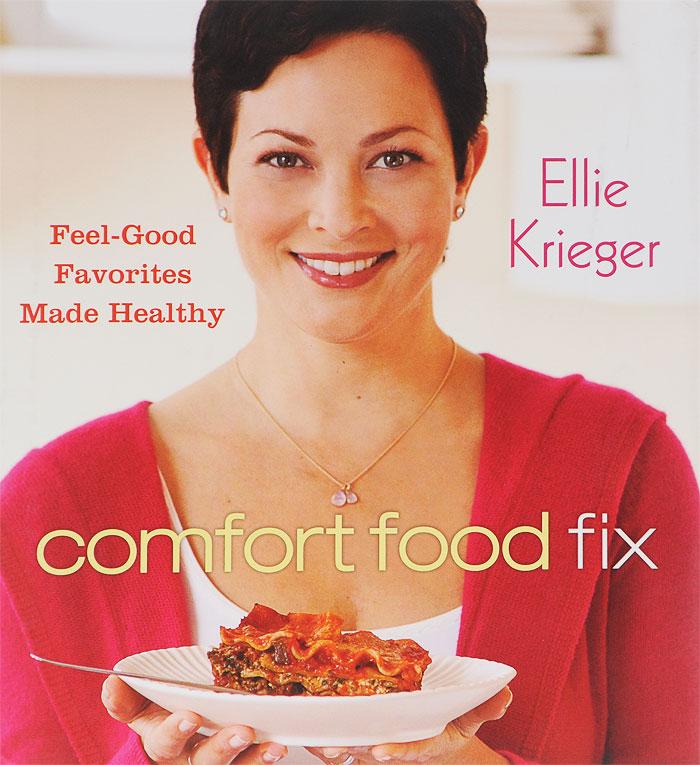 Comfort Food Fix: Feel-Good Favorites Made Healthy the fat free junk food cookbook