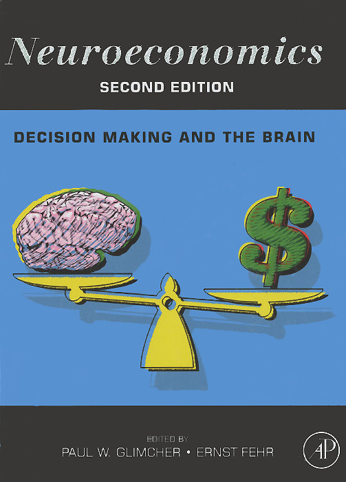 Neuroeconomics: Decision Making and the Brain 500